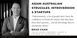 Read more about the article Quiet Leaders: Brad Chan (Banna Property Group & Haymarket HQ)