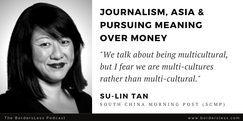 Read more about the article Journalism, Meaning Over Money & Understanding Asia: Su-Lin Tan (SCMP)