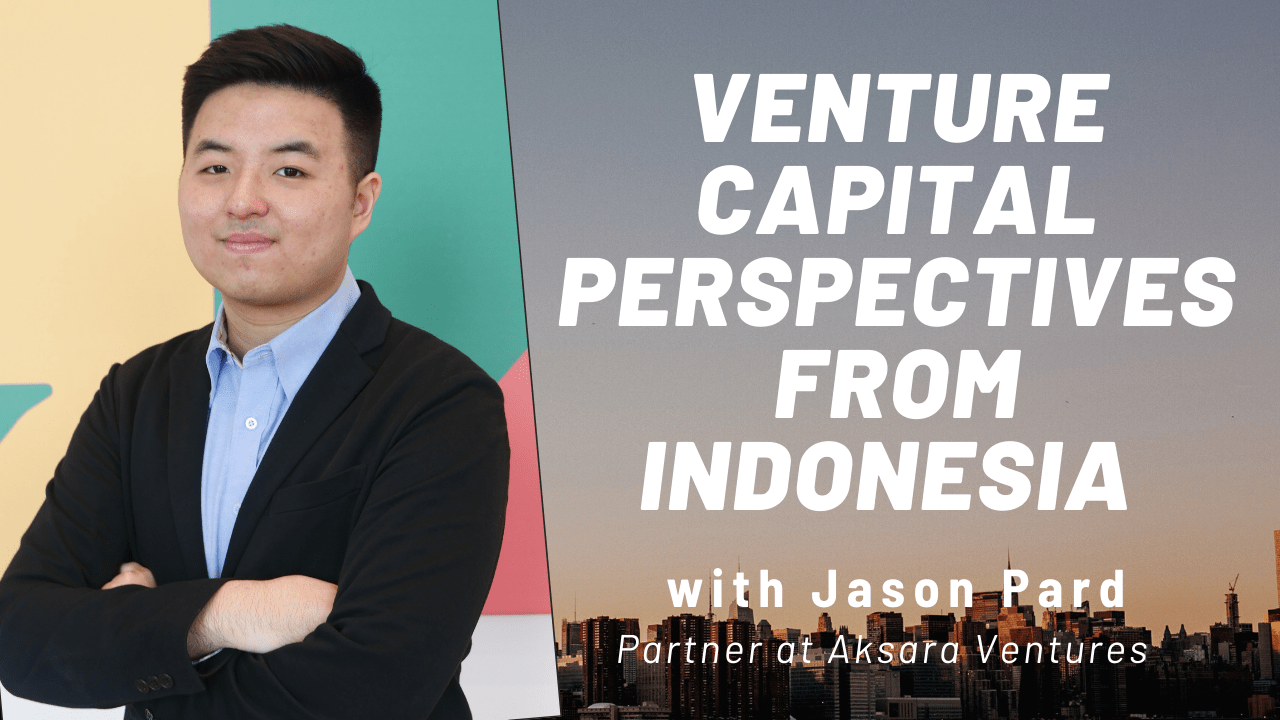 Read more about the article Indonesia VC Perspectives: Jason Pard (Aksara Ventures)
