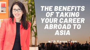 Read more about the article The Benefits of Taking Your Career Abroad to Asia: Karen Loon