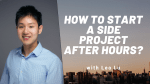 How to Start a Side Project After Hours? – Leo Lu (VP at BNY Mellon)